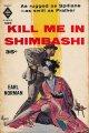 Earl Norman/ Kill Me in Shimbashi