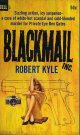 Robert Kyle/ Blackmail, Inc.