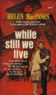 Helen Macinnes(ヘレン・マッキネス)/ While Still We Live
