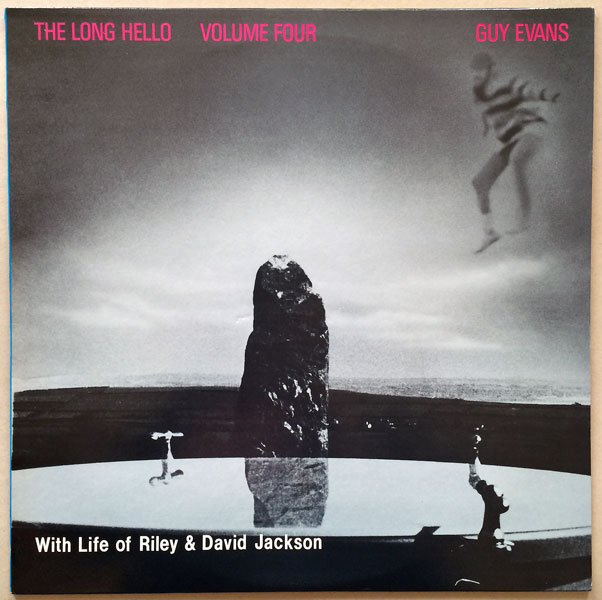 ... EVANS WITH LIFE OF RILEY & DAVID JACKSON The Long Hello Volume Four