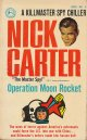 Nick Carter/ Operation Moon Rocket