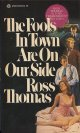 Ross Thomas/ The Fools in Town are on Our Side