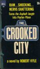 Robert Kyle/ The Crooked City